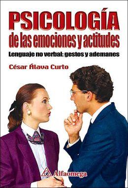 Psicologia de Las Emociones Y Actitudes: Lenguaje no verbal: gestos y ademanes