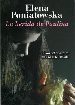 La herida de Paulina: Crónica del embarazo de una niña violada
