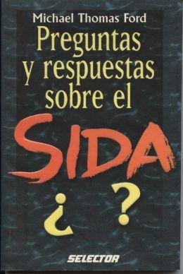 Preguntas Y Respuestas Sobre El SIDA