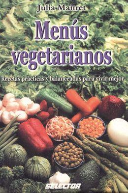 Menus Vegetarianos-recetas balanceadas
