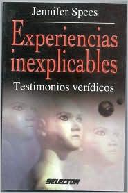 Experiencias Inexplicables, Testimonios Veridicos [True Mystic Experiences]