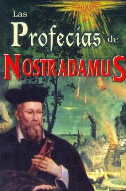 Las profecias de Nostradamus/ The Prophecies of Nostradamus