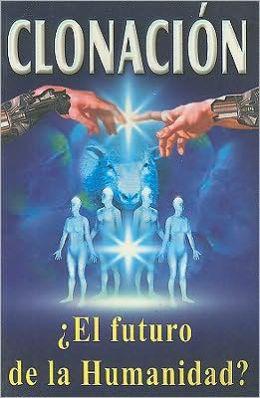 Clonacion - El Futuro de la Humanidad?