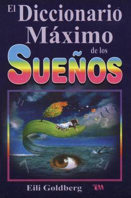 Diccionario maximo de los suenos (The Ultimate Dictionary of Dreams)