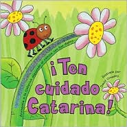Ten Cuidado Catarina! (Look out Ladybug!) (Sigue mi Camino (Follow the Trail) Series)