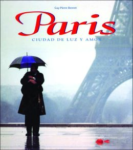 Paris: Ciudad de luz y amor/ Paris: City of Light and Fascination