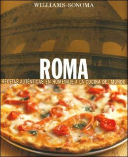 Cocina Del Mundo: Roma: Foods of the World: Rome, Spanish-Language Edition