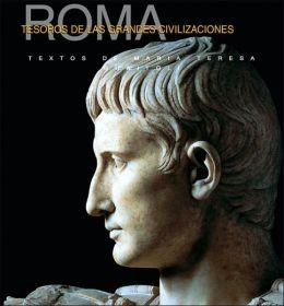 Tesoros de Las Antiguas Civilizaciones: Roma