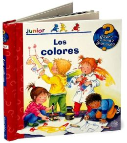 Que? Como? Por que?: Los colores (What? How? Why?: The Colors)