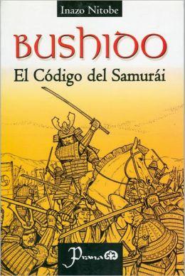 Bushido. El Codigo del Samurai