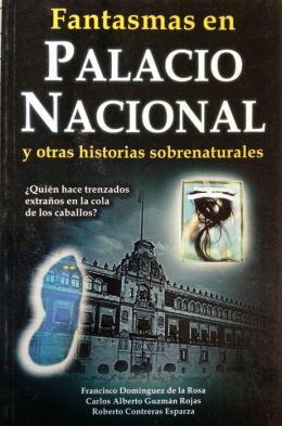 Fantasmas en el Palacio Nacional