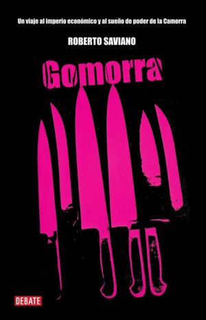 Gomorra (Gomorrah: A Personal Journey into the Violent International Empire of Naples' Organized Crime System)