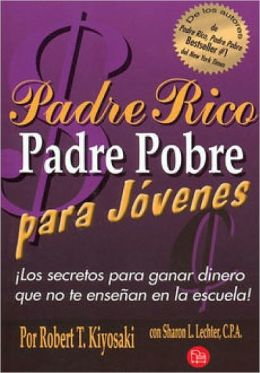 Padre rico padre pobre para jovenes (Rich Dad, Poor Dad for Teens)