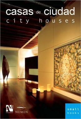 Casa de ciudad: City Houses (Spanish/English Edition)(Small Books Series)