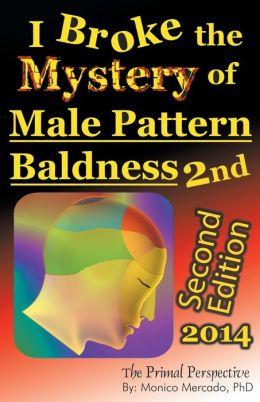 I Broke The Mystery Of Male Pattern Baldness