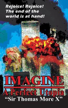 Imagine: A Perfect Utopia