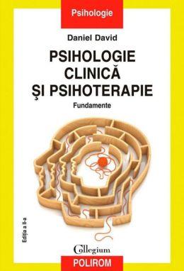 Psihologie clinica si psihoterapie. Fundamente (Romanian edition)