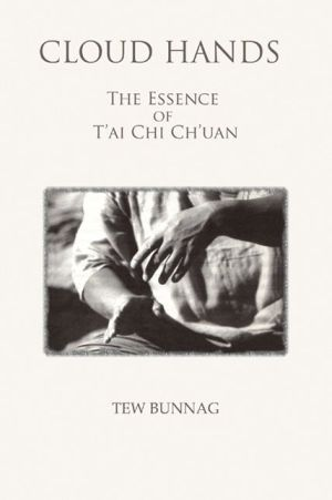 Cloud Hands: The Essence of T'ai Chi Ch'uan