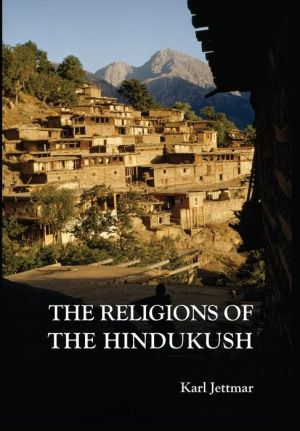 Religions of the Hindukush: The Pre-Islamic Heritage of Eastern Afghanistan