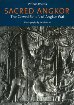 Sacred Angkor: The Carved Reliefs of Angkor Wat