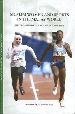 Muslim Women and Sports in the Malay World: The Crossroads of Modernity and Faith