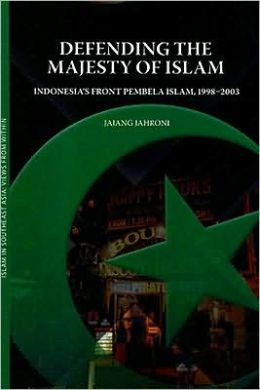 Defending the Majesty of Islam: Indonesia's Front Pembela Islam, 1998-2003