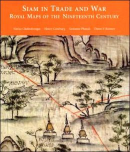 Siam in Trade and War: Royal Maps of the Nineteenth Century