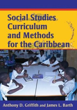 Social Studies Cirriculum and Methods for the Caribbean
