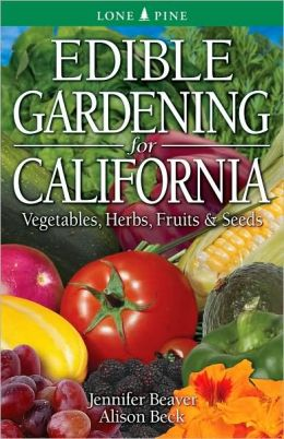 Edible Gardening for California