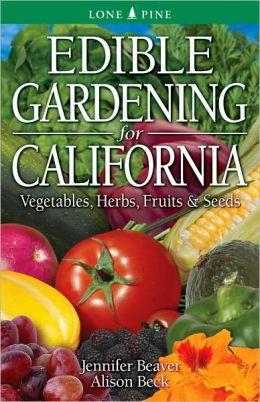 Edible Gardening for California