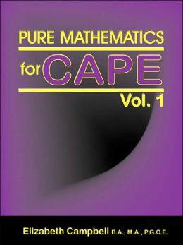 Pure Mathematics For Cape Vol. 1
