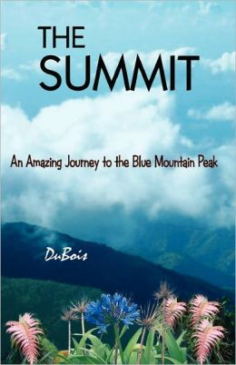 The Summit: An Amazing Journey to the Blue Mountain Peak
