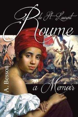 Roume de Saint Laurent ... A Memoir