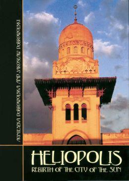 Heliopolis: Rebirth of the City of the Sun