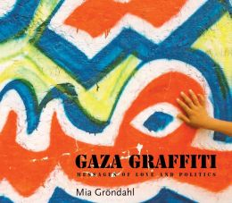 Gaza Graffiti: Messages of Love and Politics