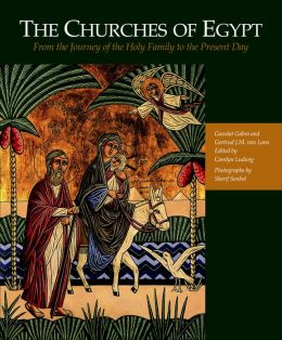The Churches of Egypt: From the Journey of the Holy Family to the Present Day
