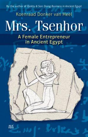 Mrs Tsenhor: A Female Entrepreneur in Ancient Egypt
