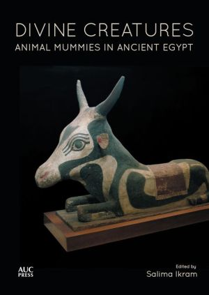 Divine Creatures: Animal Mummies in Ancient Egypt