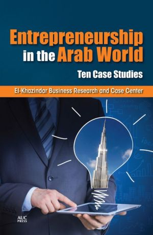 Entrepreneurship in the Arab World: Ten Case Studies