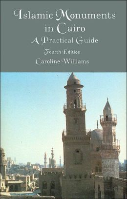 Islamic Monuments in Cairo: A Practical Guide