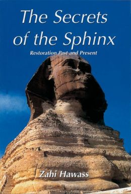 Secrets of the Sphinx: Restoration Past and Present