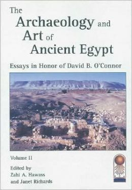 Archaeology and Art of Ancient Egypt 2 Volume Set: Essays in Honor of David B. O'Connor, Cahier No. 36