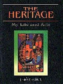 The Heritage: My Life and Arts