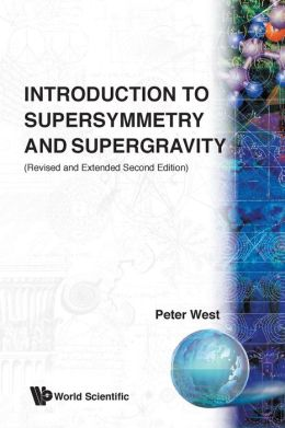 Introduction to Supersymmetry and Supergravity (Revised and Extended 2nd Edition)