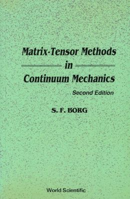 Matrix-Tensor Methods in Continuum Mechanics (Revised 2nd Printing)