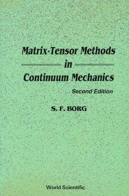 Matrix-Tensor Methods in Continuum Mechanics (Revised 2nd Printing)