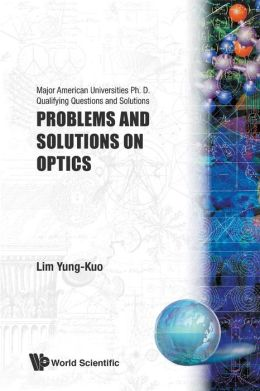 Problems and Solutions on Optics