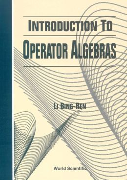 Introduction to Operator Algebras