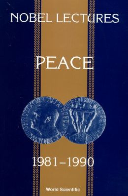 Nobel Lectures in Peace 1981-1990