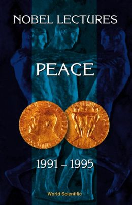 Nobel Lectures in Peace, Volume 6 (1991-1995)